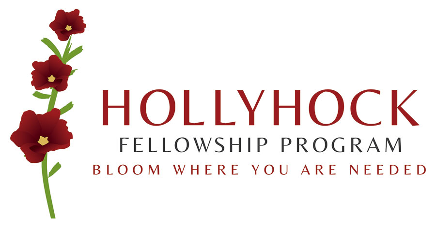 Hollyhock Fellowship Program - Bloom Where You Are Needed